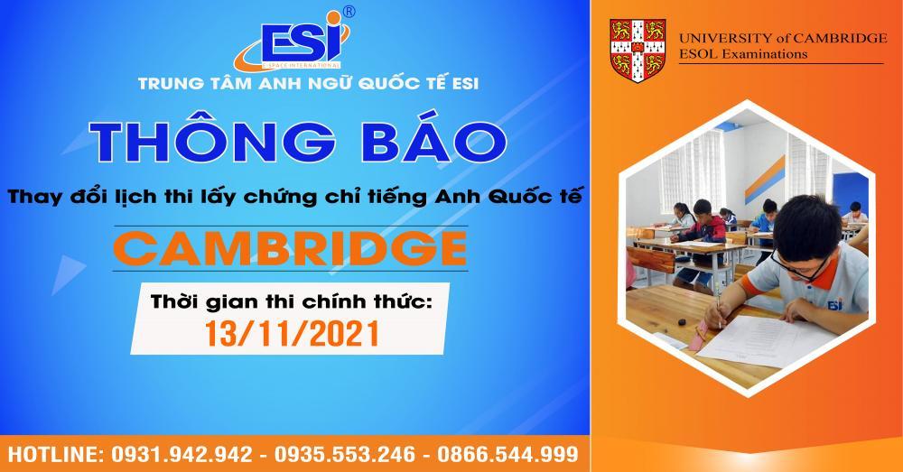 Thông báo thay đổi lịch thi lấy chứng chỉ tiếng Anh  quốc tế tại Cambridge 2021 tại ESI